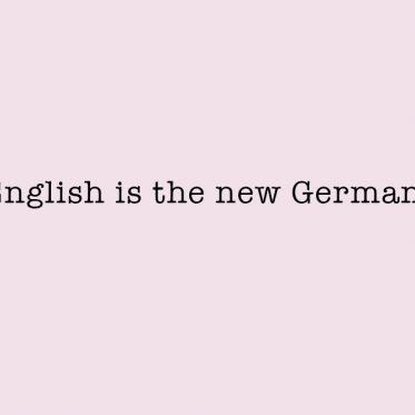 English is the new German
